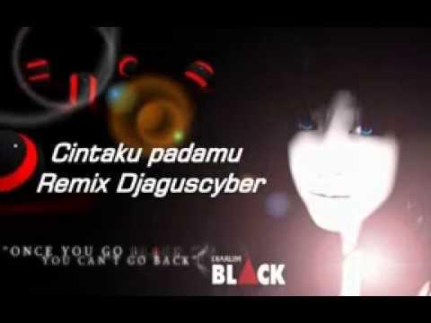 Cintaku Padamu Remix Dj  Agus Cyber