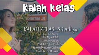 KALAH KELAS - Vocal: Sri Aditya - Putu Bejo Official