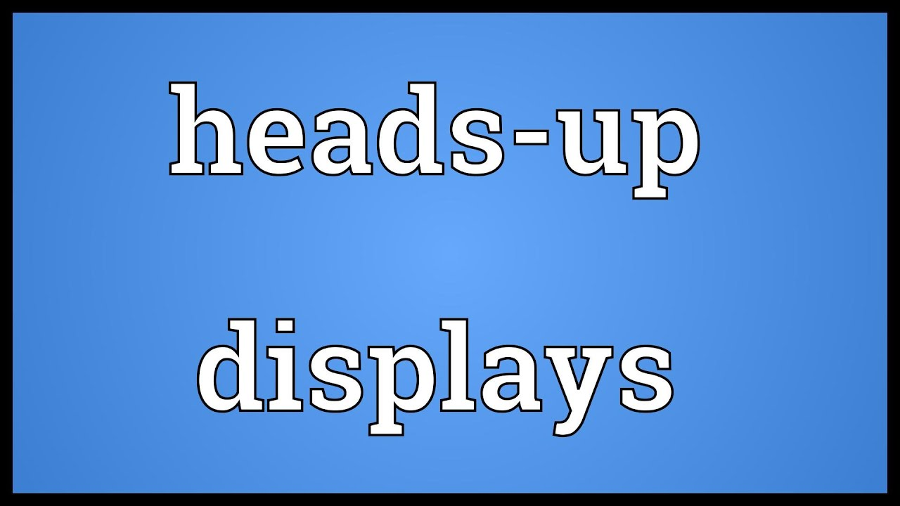 Headsup Meaning