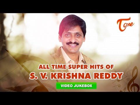 All Time Super Hits Of S.V.Krishna Reddy   Video Songs Juke Box