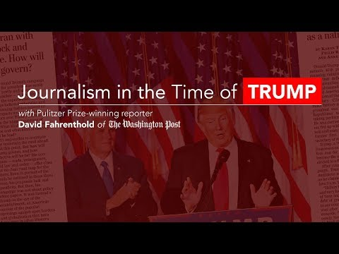"David Fahrenthold, ""Journalism in the Time of Trump"""