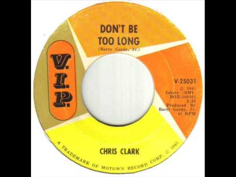 Chris Clark Don't Be Too Long