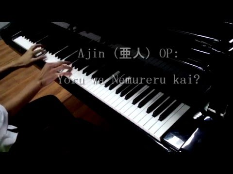 Ajin (亜人) OP:「夜は眠れるかい?」/ Yoru Wa Nemureru Kai? - ピアノ- Piano Improvisation