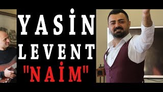 Yasin Levent - Naim / Halay #yeni #2019