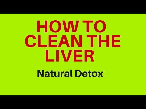 How To Clean The Liver Natural Liver Cleanse