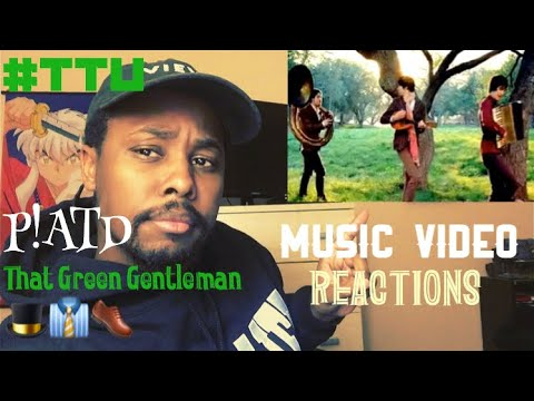 MUSIC  REACTION  Panic! At the Disco  That Green Gentleman