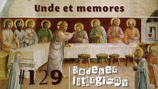 Bedeker liturgiczny (129) - Unde et memores