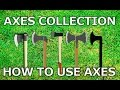 Axe Collection & History of Axes | How to use ax properly sharpening chopping splitting