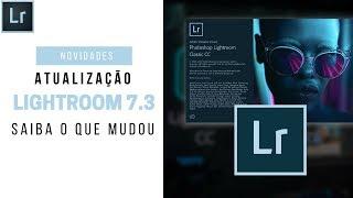 NOVIDADES DA ATUALIZAÇÃO 7.3 DO LIGHTROOM CLASSIC CC