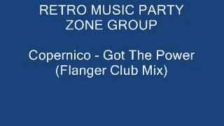 Copernico - Got The Power (Flanger Club Mix)