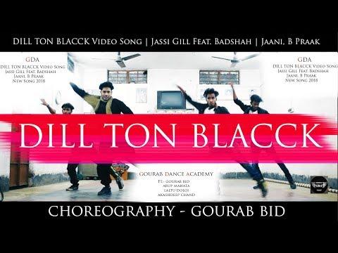 DILL TON BLACCK Video Song | Jassi Gill Feat. Badshah | Jaani, B Praak | Dance choreography