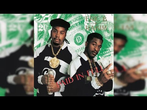 Eric B. & Rakim | Paid in Full (FULL ALBUM) [HQ]