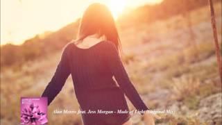 Скачать Alan Morris Feat Jess Morgan Made Of Light Original Mix