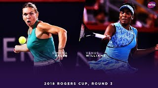 Simona Halep vs. Venus Williams | 2018 Rogers Cup Round Three | WTA Highlights