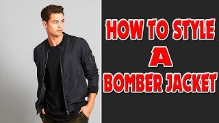 How to Style A Bomber Jacket | Mens Fashion