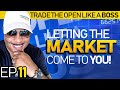 Trade The Open Like A Boss! Part 11 - Letting The Market Come To YOU!