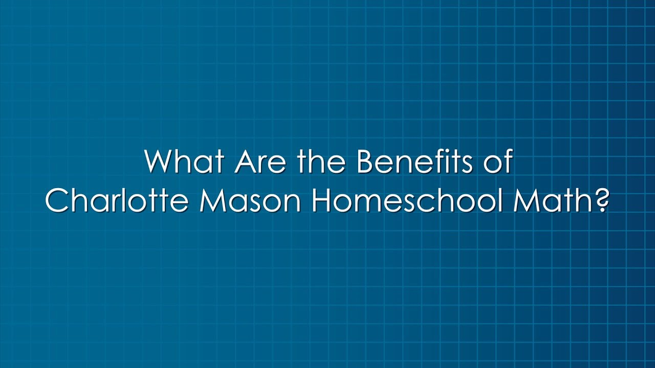 What Are the Benefits of Charlotte Mason Homeschool Math? - YouTube