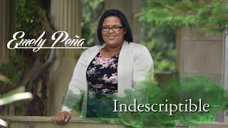 INDESCRIPTIBLE| EMILY PEÑA | @Emily Peña