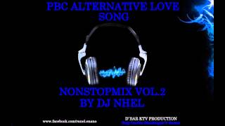 Pbc Alternative LoveSong NonstopMix By Dj Nhel 2014