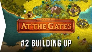 Jon Shafer's At The Gates ► #2 Building Up - 4X Strategy Gameplay - [Gamer Encounters]