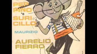 Aurelio Fierro - Peppino 'o suricillo