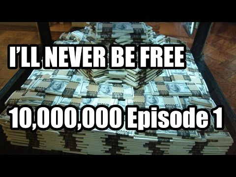 10,000,000! Episode 1: I'LL NEVER BE FREE!