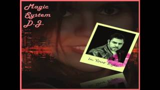 Magic System D J - In Your Eyes (Extended Version)2016