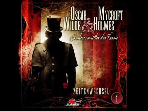 Oscar Wilde & Mycroft Holmes - Folge 1: Zeitenwechsel (Komplettes Hörspiel)