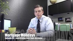 Conforming loan limit increase | Mortgage Mondays #83