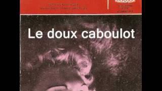 Le doux caboulot.par Annie GaranceAvec Paul Durand et son orchestre