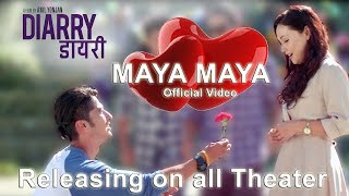 New Movie Song 2017 | DIARRY | MAYA MAYA | OFFICIAL VIDEO | Ft.Chhulthim Gurung/Sunny Singh
