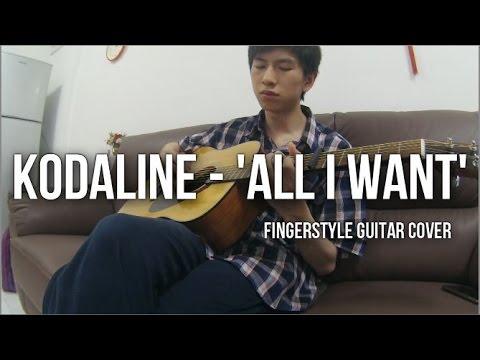 Kodaline - All I Want (Fingerstyle Guitar Cover) | Kelvin Seah