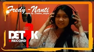 Fredy - Nanti (Covered by Intan & Dika WMD)