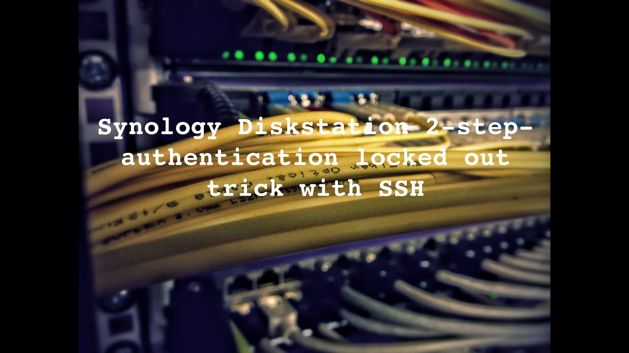 Synology Diskstation 2-step-authentication locked out trick with SSH