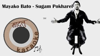 Mayako Bato - Sugam Pokharel [Madalu Karaoke]