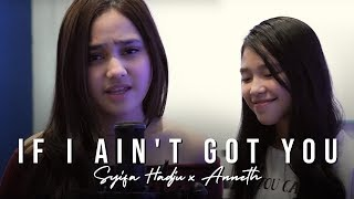 Syifa Hadju feat Anneth - If I Ain't Got You (COVER)