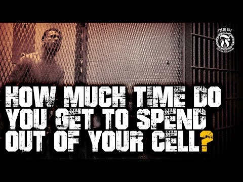 How much time do you get to spend out of your cell?  Prison Talk 15.5