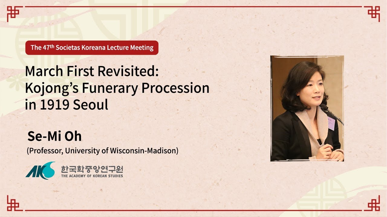Download [47] March First Revisited: Kojong's Funerary Procession (Lecturer: Se-Mi Oh)