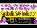 How to use Parabolic SAR strategy Effectively - YouTube