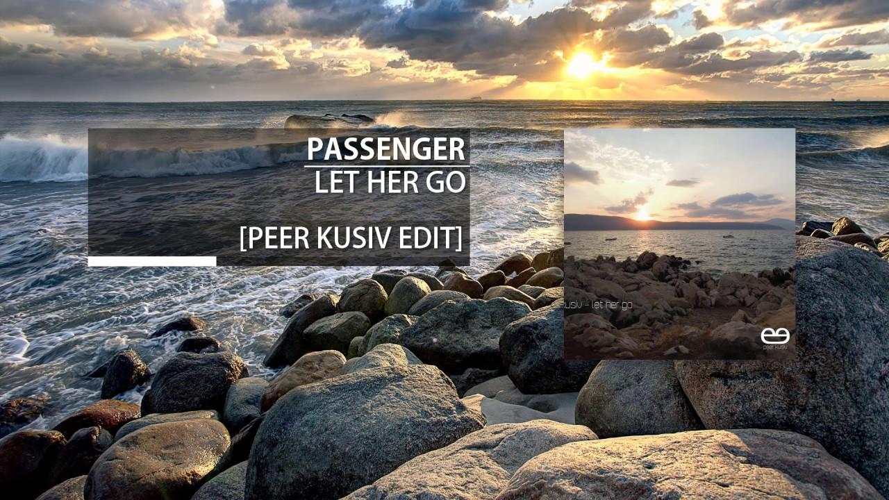 passenger let her go remix peer kusiv