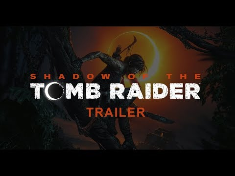 Shadow Of The Tomb Raider Trailer - PC, PS4 & Xbox One