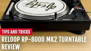 Reloop RP-8000 MK2 Turntable Review | Tips and Tricks