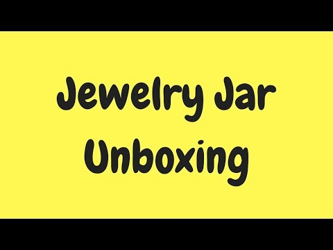 Jewelry Jar Unboxing LIVE