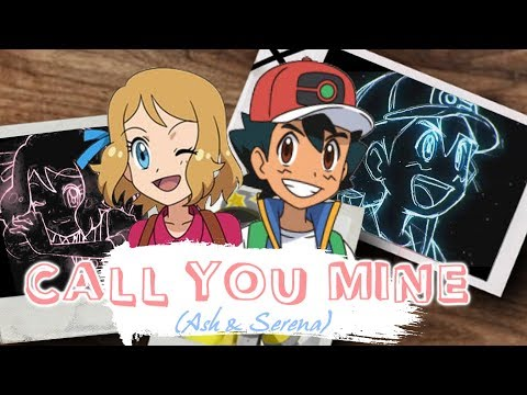 ღ♥♪♫CALL YOU MINE! // Amourshipping [Ash & Serena] ღ♥♪♫