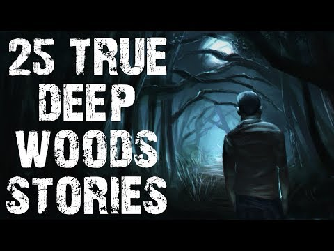 25 TRUE Terrifying Deep Woods & Crytpids Horror Stories   Mega Compilation   (Scary Stories)
