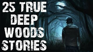 25 TRUE Terrifying Deep Woods & Crytpids Horror Stories | Mega Compilation | (Scary Stories)