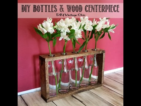 DIY Recycled Bottles & Wood Centerpiece