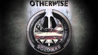 OTHERWISE - Soldiers (New Studio Mix!)
