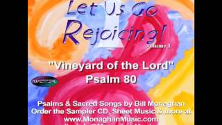 Vineyard of the Lord - Psalm 80 by Bill Monaghan
