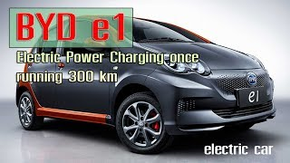 BYD e1 Electric Power Charging once, running 300 km
